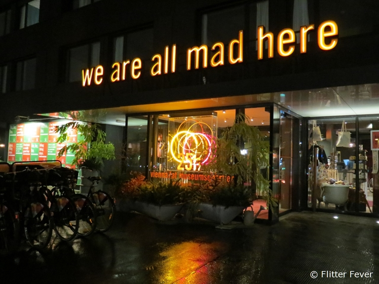 25hours Hotel Vienna at Museums Quartier entrance We are all mad here